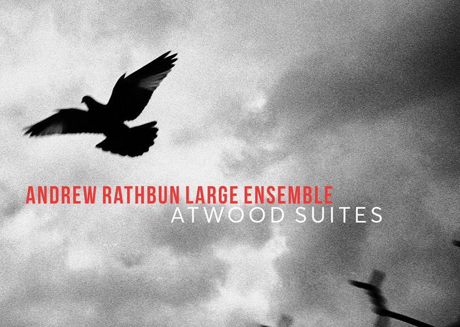 Andrew Rathbun Large Ensemble – Atwood Suites